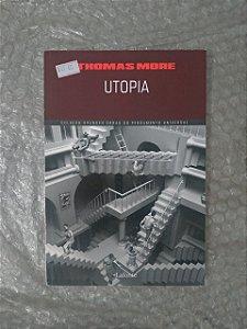 Utopia - Thomas More (Coleção Grandes Obras do Pensamento Universal)