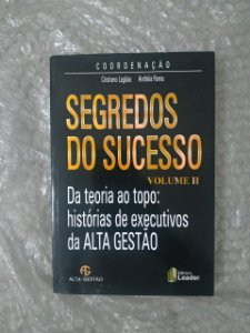 Segredos do Sucesso: Vol. II - Cristiano Lagôas e Andréia Roma