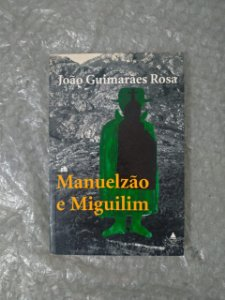 Manuelzão e Miguilim - João Guimarães Rosa (marcas)