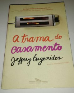 A trama do casamento - Jeffrey Eugenides