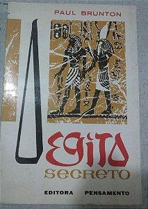 Egito secreto - Paul Brunton - Editora pensamento