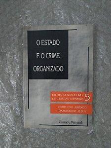 O Estado e o Crime Organizado - Guaracy Mingardi