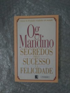 Segredos Para o Sucesso e a Felicidade - Og Mandino
