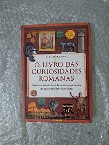 O Livro das Curiosidades Romanas - J. C. McKeown