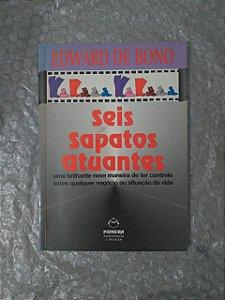Seis Sapatos Atuantes - Edward de Bono