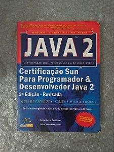 Java 3 - Certificação Sun Para Programador e Desenvolvedor Java 2 - Kathy Sierra e Bert Bates