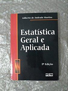 Estatística Geral e Aplicada - Gilberto de Andrade Martins