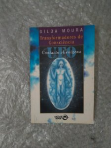 Transformadores de Consciência: Contacto Alienígena - Gilda Moura