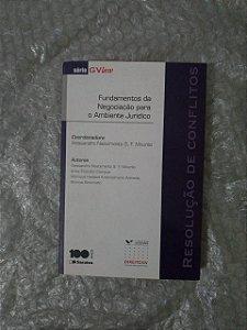 Fundamentos da Negociação para o Ambiente Jurídico - Alessandra Nascimento S. F. Mourão (Coord.)
