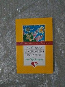 As Cinco Linguagens do Amor das Crianças - Gary Chapman e Ross Campbell