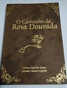 O Caminho da rosa dourada - Arsenio Hypollito Junior (marcas)