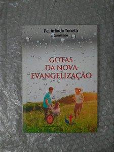 Gotas da Nova Evangelização - Pe. Arlindo Toneta