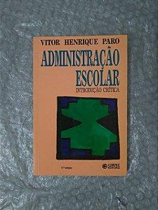 Administração Escolar - Vitor Henrique Paro