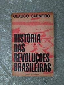 História das Revoluções Brasileiras - Glauco Carneiro (Volume 1)