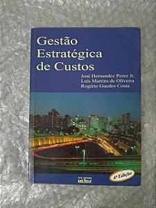Gestão Estratégica de Custo - José Hernandez Pezes Jr; Luís martins de Oliveira e Rogério Guedes Costa