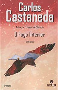 O Fogo interior - Carlos Castaneda