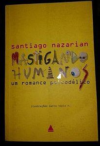 Mastigando humanos - Um romance psicodélico - Santiago Nazarian