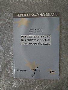Federalismo no Brasil: Descentralização das Políticas Sociais no Estado de São Paulo - Marta Arretche e Vicente Rodriguez (grifos)