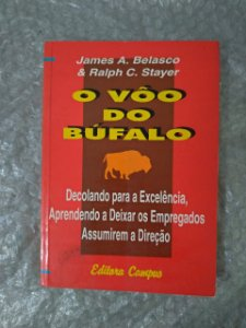O Vôo do Búfalo - James A. Belasco e Ralph C. Stayer