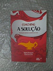 Coaching: A Solução - André Percia & Mauricio Sita