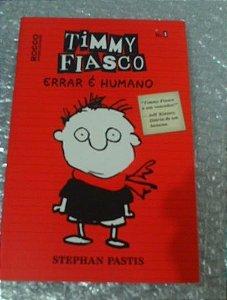 Timmy Fiasco: Errar é Humano - Stepha Pastis