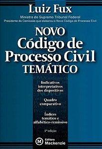 Novo Código de processo civil temático - Luiz Fux 1 edição