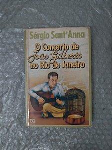 O Conceito de João Gilberto no Rio de Janeiro - Sérgio Sant'Anna
