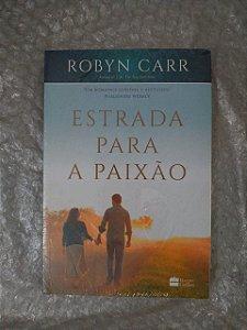 Estrada para a Paixão - Robyn Carr