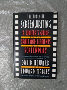 The Tools Of Screenwriting - David Howard and Edward Mabley