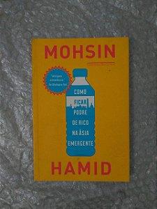 Como Ficar podre de Rico na ásia Emergente - Mohsin Hamid