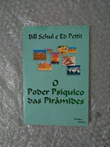 O Poder Psíquíco das Pirâmides - Bill Schul e Ed Pettit