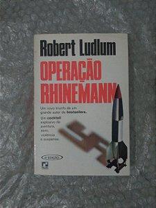 Operação Rhinemann - Robert Ludlum
