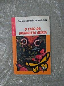 O Caso Borboleta Atíria - Lúcia Machado de Almeida - Série Vaga-Lume