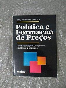Política e Formação de Preço - Luiz Antonio Bernardi