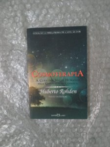 Cosmoterapia - Huberto Rohden