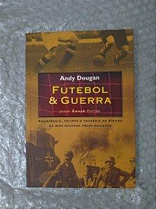 Futebol e Guerra - Andy Dougan
