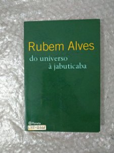 Do Universo à Jabuticaba - Rubem Alves