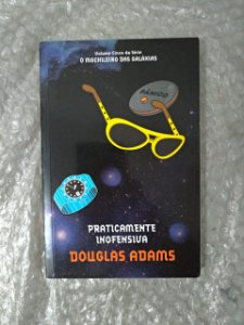 Praticamente Inofensiva - Douglas Adams - Ed. Econômica