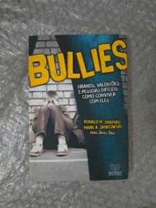 Bullies - Ronald M. Shapiro e Mark A. Jankowski
