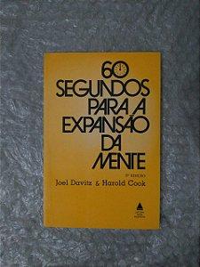 60 Segundos para a Expansão da Mente - Joel Davitz e Harold Cook