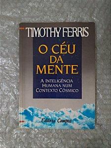 O Céu da Mente - Timothy Ferris