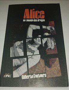 Alice no mundo das drogas - Gilberto Fontoura