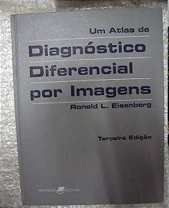 Um Atlas De Diagnóstico Diferencial Por Imagens - Ronald L. Eisenberg