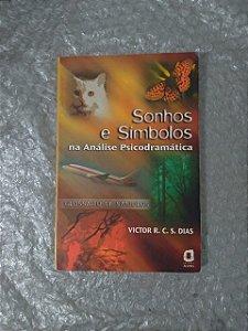 Sonhos e Símbolos na Análise Psicodramática - Victor R. C. S. Dias