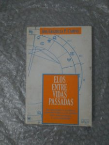 Elos Entre Vidas Passadas - Ana Graziella P. Campos