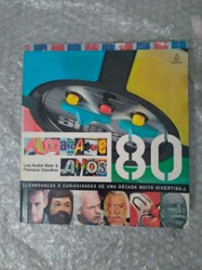 Almanaque Anos 80 - Luiz André Alzer e Mariana Claudino