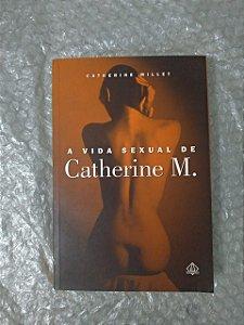 A Vida Sexual de Catherine M. - Catherine Millet