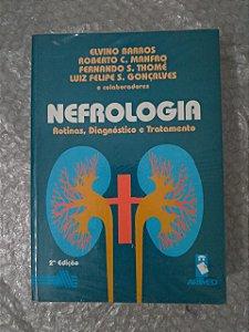 Nefrologia - Elvino Barro, Roberto C. Manfro, Entre Outros
