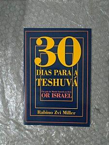 30 Dias para a Teshuvá - Rabino Zvi Miller