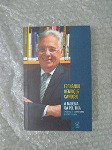 A Miséria da Política - Fernando Henrique Cardoso